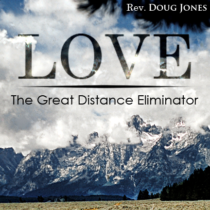 Love - The Great Distance Eliminator